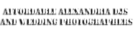 Affordable Alexandria Fairfax DJs & Wedding Photographers
