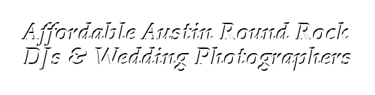 Affordable Austin DJs & Wedding Photographers