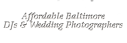 Affordable Baltimore DJs & Wedding Photographers
