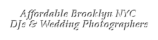 Affordable Brooklyn NY DJs & Wedding Photographers