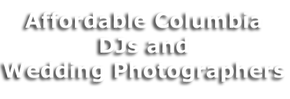 Affordable Columbia SC DJs and Wedding Photographers