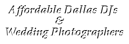 Dallas TX DJs and Wedding Photographers