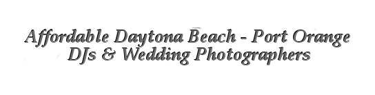 Daytona DJs & Wedding Photographers