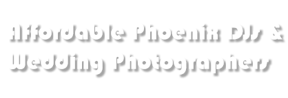 Affordable Phoenix Mesa DJs & Wedding Photographers