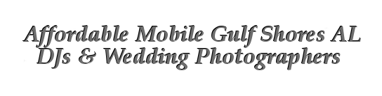 Affordable Mobile AL Orange Beach DJs & Wedding Photographers