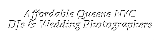 Affordable Queens NY DJs & Wedding Photographers