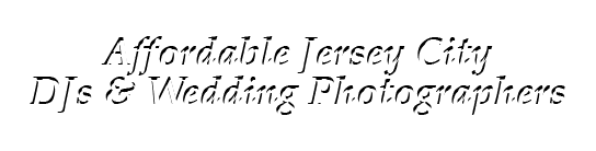 Affordable Jersey City - DJs & Wedding Photographers